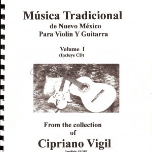 Traditional Folk Music, Vol I - Cipriano Vigil
